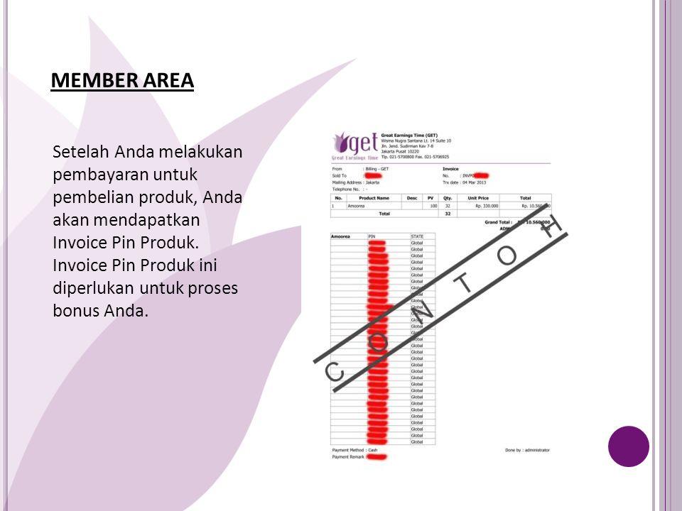 MEMBER AREA Setelah Anda melakukan pembayaran untuk pembelian produk, Anda akan mendapatkan Invoice Pin Produk.