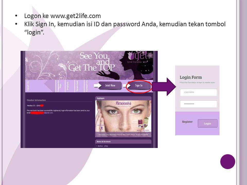 Logon ke www.get2life.com Klik Sign In, kemudian isi ID dan password Anda, kemudian tekan tombol login .