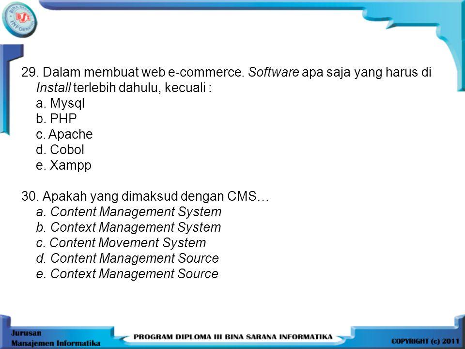 29.Dalam membuat web e-commerce.