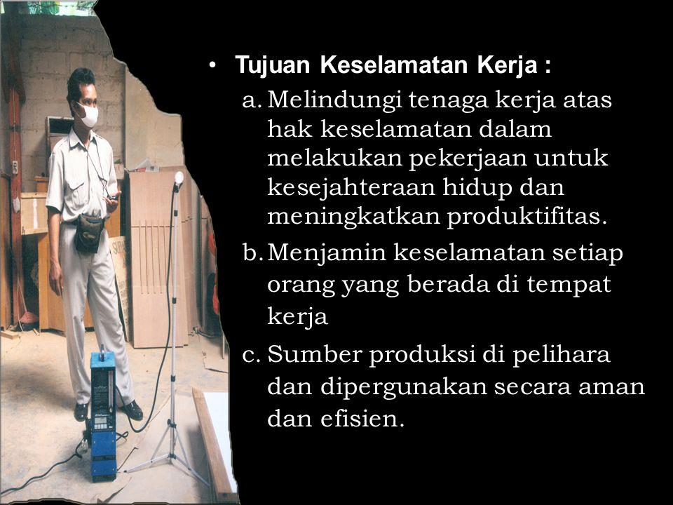 Http://hiperkesjogja.tripod.com/ Tujuan Keselamatan Kerja : a.Melindungi tenaga kerja atas hak keselamatan dalam melakukan pekerjaan untuk kesejahtera