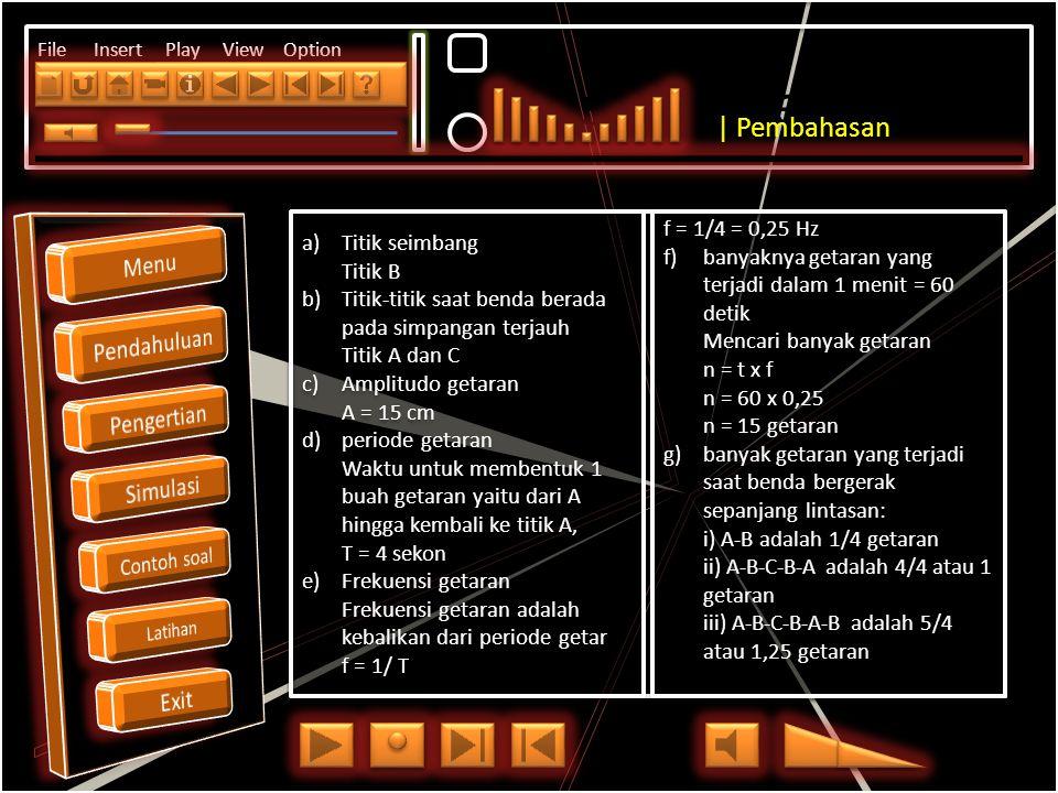 Click to edit Master title style File Insert Play View Option Dari gambar disamping, sebuah benda diikat tali panjang berayun harmonis hingga membentu