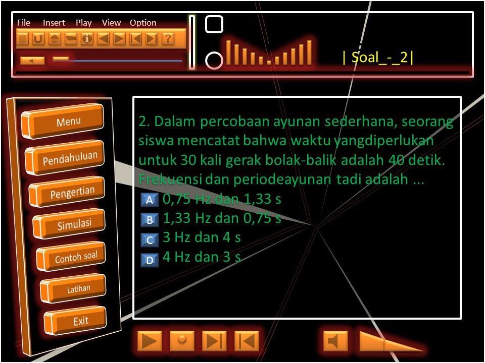 Click to edit Master title style File Insert Play View Option 1. Gerak benda-benda berikut termasuk getaran, kecuali…. Dawai gitar yang dipetik Sayap
