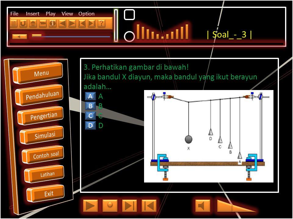 Click to edit Master title style File Insert Play View Option 2. Dalam percobaan ayunan sederhana, seorang siswa mencatat bahwa waktu yangdiperlukan u