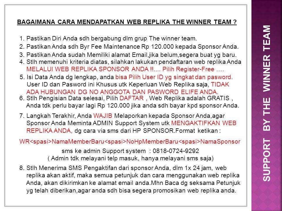 BAGAIMANA CARA MENDAPATKAN WEB REPLIKA THE WINNER TEAM ? 1. Pastikan Diri Anda sdh bergabung dlm grup The winner team. 2. Pastikan Anda sdh Byr Fee Ma