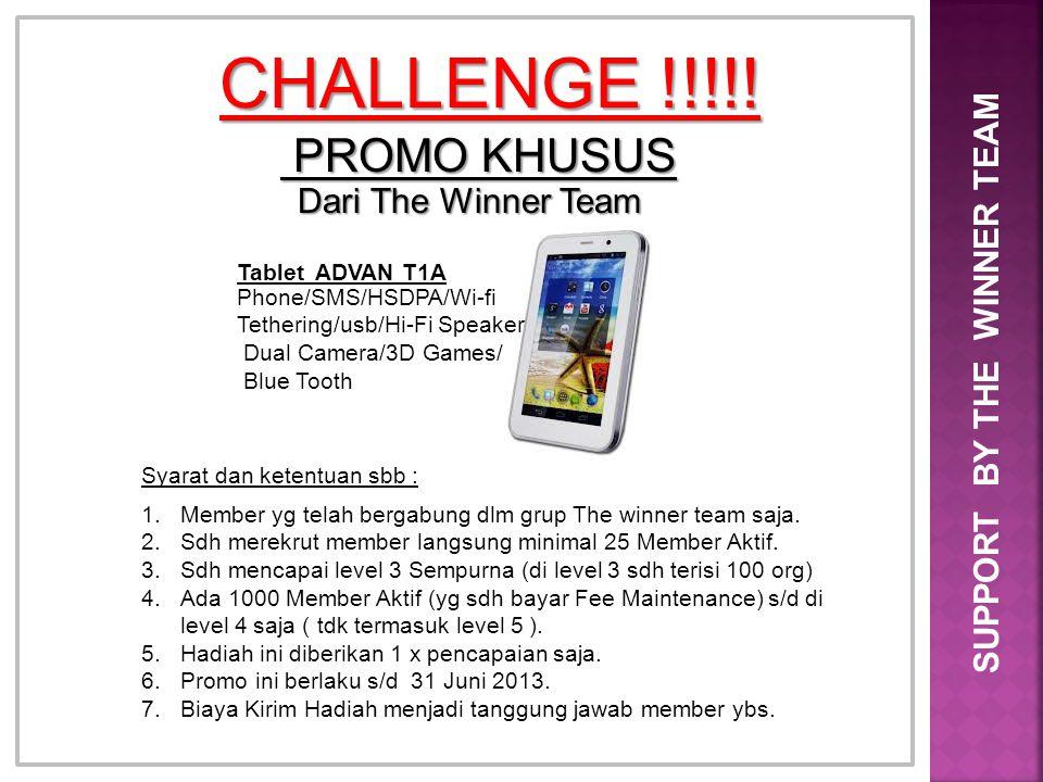 CHALLENGE !!!!! PROMO KHUSUS PROMO KHUSUS Dari The Winner Team SUPPORT BY THE WINNER TEAM Syarat dan ketentuan sbb : 1.Member yg telah bergabung dlm g