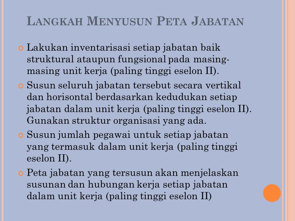 L ANGKAH M ENYUSUN I NFORMASI F AKTOR J ABATAN Tulis Nama Jabatan yang diambil dari Nama Jabatan pada Peta Jabatan.