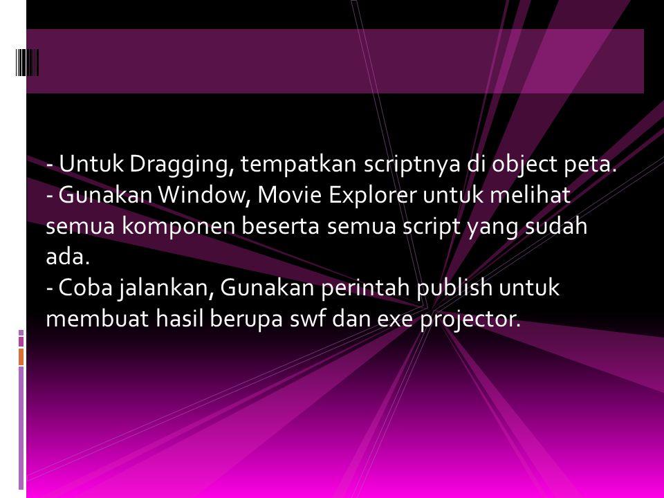 - Untuk Dragging, tempatkan scriptnya di object peta.