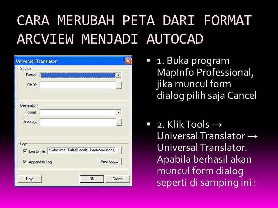 CARA MERUBAH PETA DARI FORMAT ARCVIEW MENJADI AUTOCAD  1.