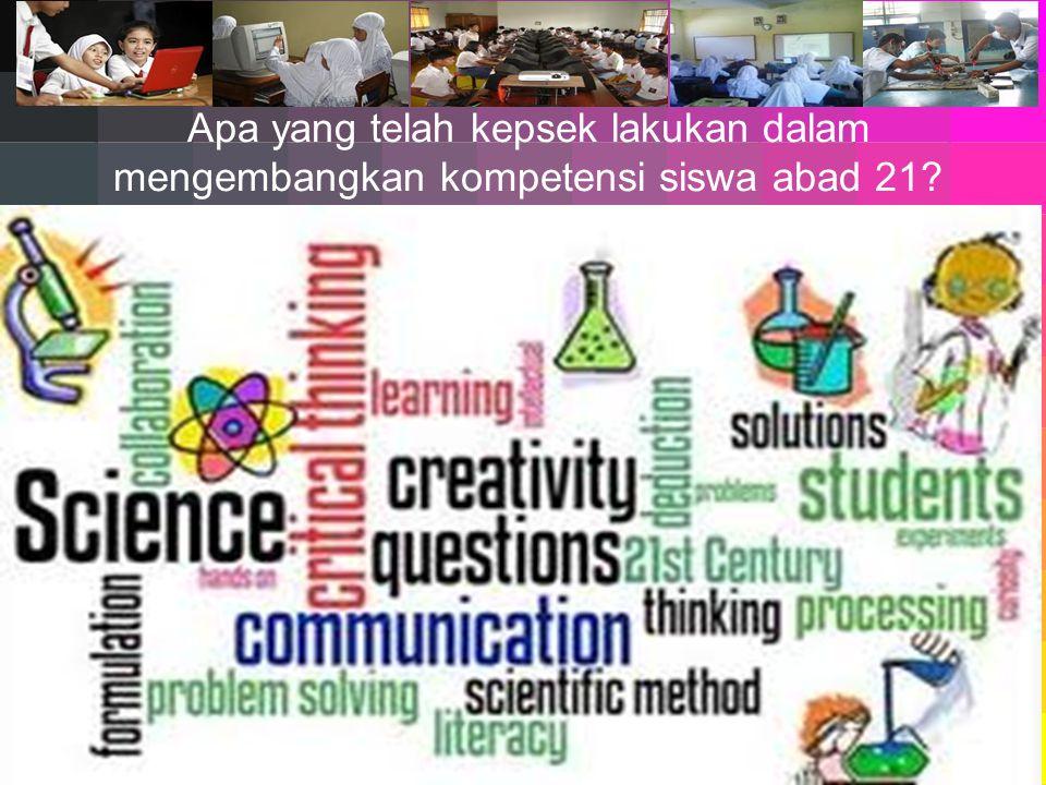 Lima Kompetensi abad 21 • Berpikir kritis • Memecahkan masalah • Komunikasi • Kolaborasi • Kreatifitas dan inovasi