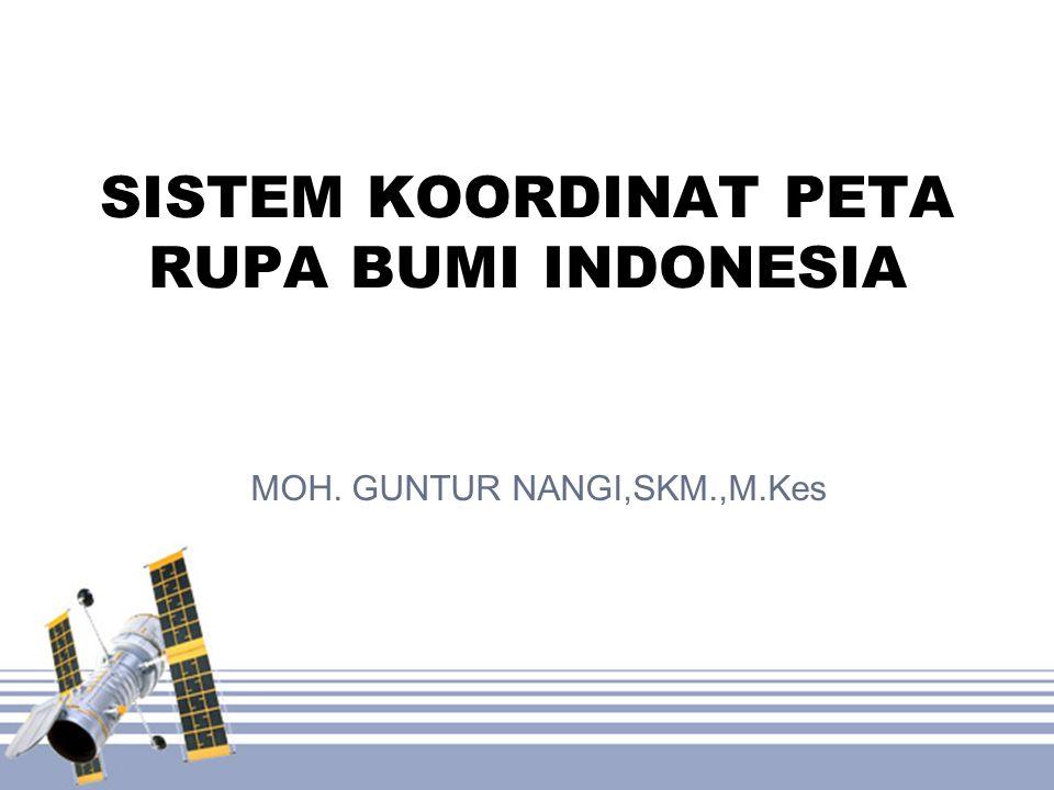 •Sistem koordinat Peta Rupabumi Indonesia (RBI) berdasarkan pada model matematik bidang permukaan bumi yang dikenal sebagai datum geodetic yang mendekati bentuk fisik permukaan bumi.
