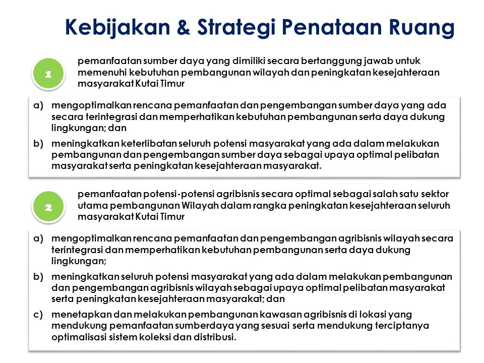 Kebijakan & Strategi Penataan Ruang 1 1 pemanfaatan sumber daya yang dimiliki secara bertanggung jawab untuk memenuhi kebutuhan pembangunan wilayah da