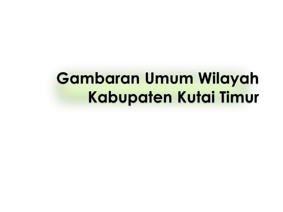 Gambaran Umum Wilayah Kabupaten Kutai Timur