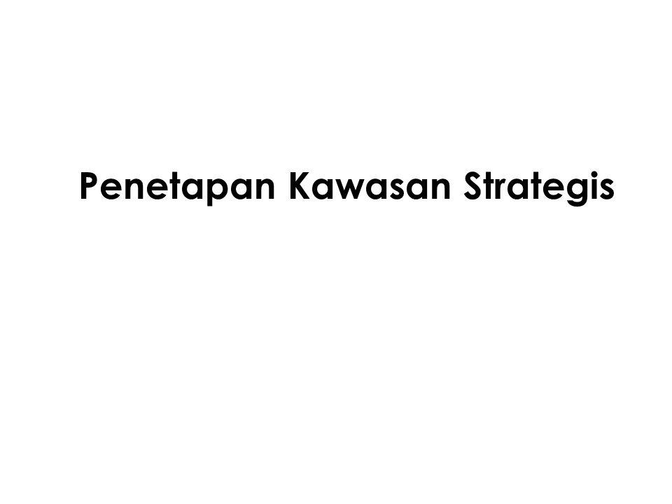 Penetapan Kawasan Strategis