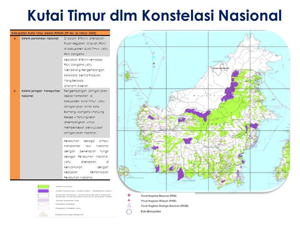 Kutai Timur dlm Konstelasi Nasional Kabupaten Kutai Timur dalam RTRWN (PP No. 26 Tahun 2008) a. Sistem perkotaan nasional; Di dalam RTRWN, ditetapkan