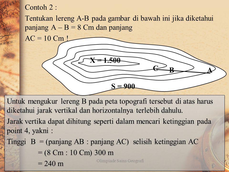 Lereng Untuk mengetahui lereng maka ada dua komponen yang harus diketahui yakni jarak vertikal dan jarak horizontal. Contoh 1 : Lereng dapat dinyataka