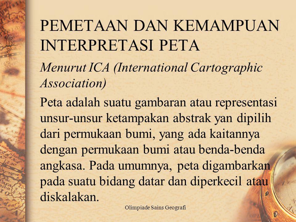 Menurut ICA (International Cartographic Association) Peta adalah suatu gambaran atau representasi unsur-unsur ketampakan abstrak yan dipilih dari permukaan bumi, yang ada kaitannya dengan permukaan bumi atau benda-benda angkasa.