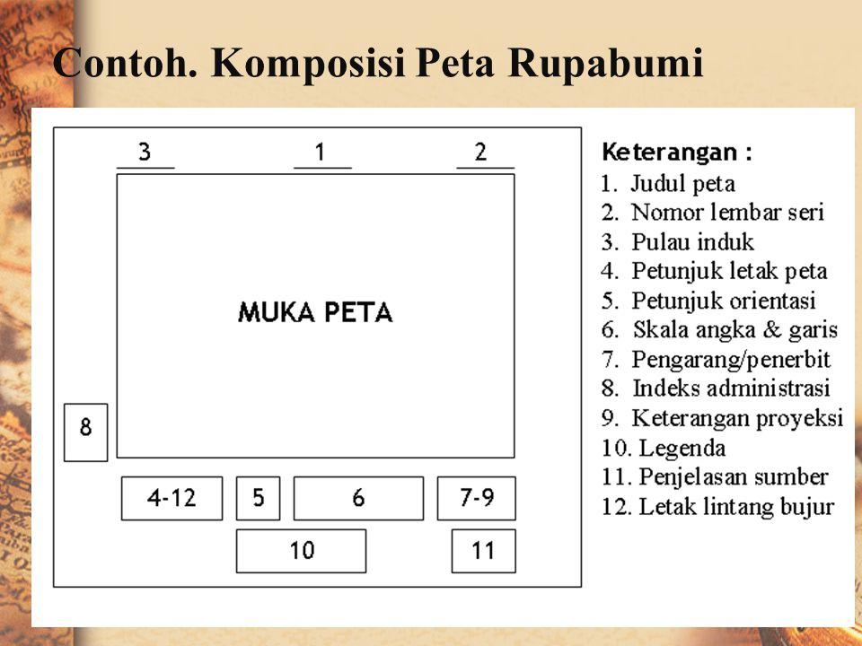 Komponen peta : 1. Judul peta 2. Skala peta 3. Legenda atau keterangan 4. Tanda arah atau orientasi 5. Inzet peta 6. Simbol dan warna 7. Sumber dan ta