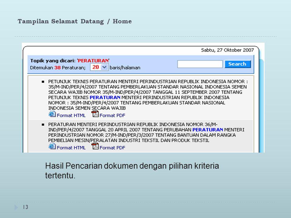13 Tampilan Selamat Datang / Home Hasil Pencarian dokumen dengan pilihan kriteria tertentu.