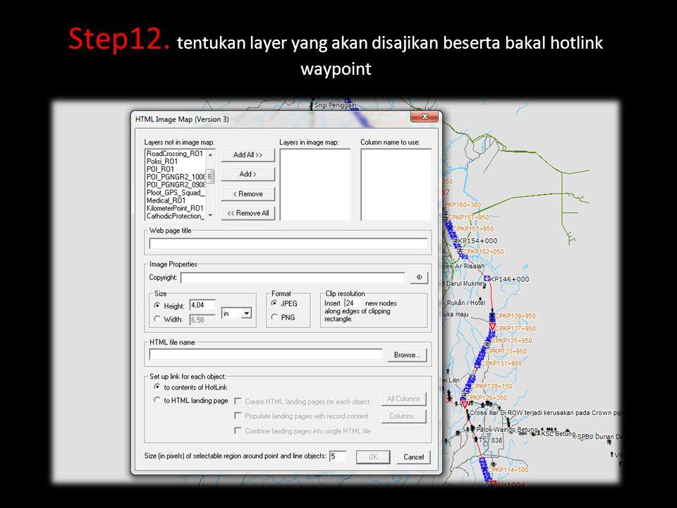 Step12. tentukan layer yang akan disajikan beserta bakal hotlink waypoint