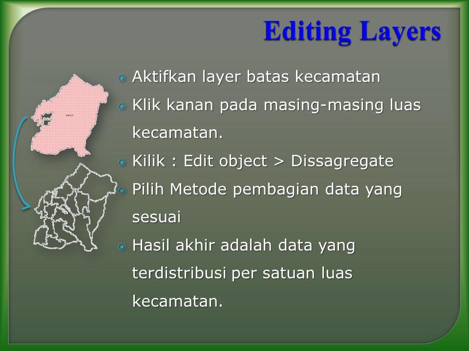  Klik kanan pada masing-masing luas kecamatan.  Kilik : Edit object > Dissagregate  Pilih Metode pembagian data yang sesuai  Hasil akhir adalah da