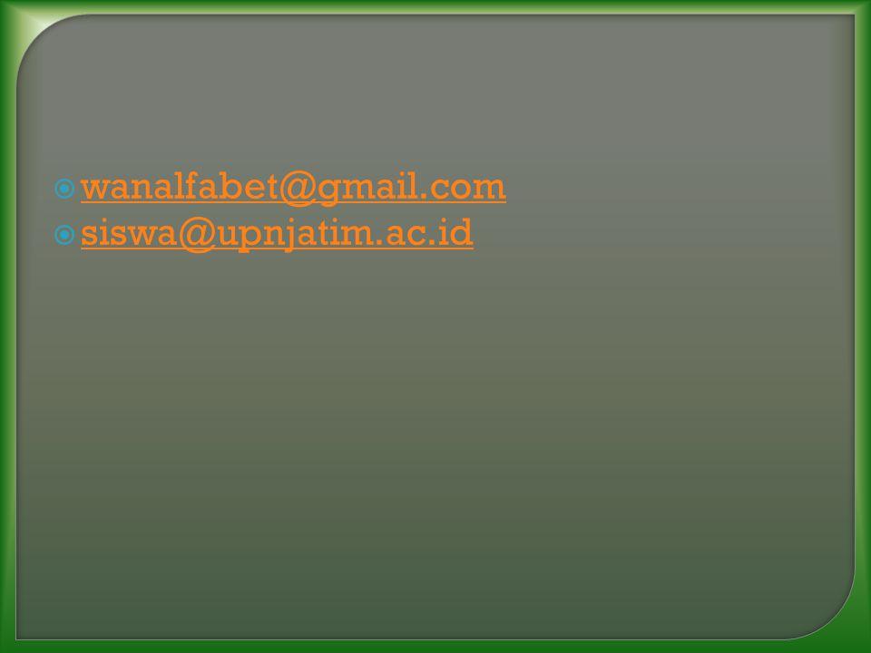  wanalfabet@gmail.com wanalfabet@gmail.com  siswa@upnjatim.ac.id siswa@upnjatim.ac.id