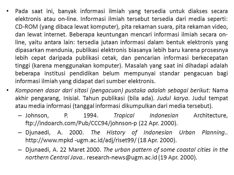 2.4. Kaitan dengan Daftar Pustaka dan E-Journal • Penyebutan judul buku, yang seringkali tidak hanya sekali, tidak efisien dan menyaingi tugas daftar