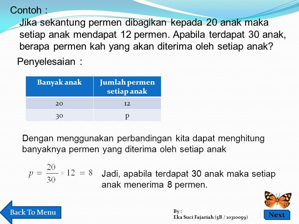 Jika sekantung permen dibagikan kepada 20 anak maka setiap anak mendapat 12 permen. Apabila terdapat 30 anak, berapa permen kah yang akan diterima ole