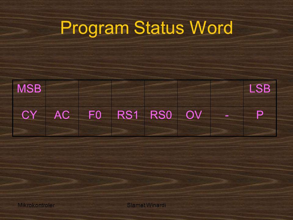 MikrokontrolerSlamet Winardi Program Status Word MSBLSB CYACF0RS1RS0OV-P