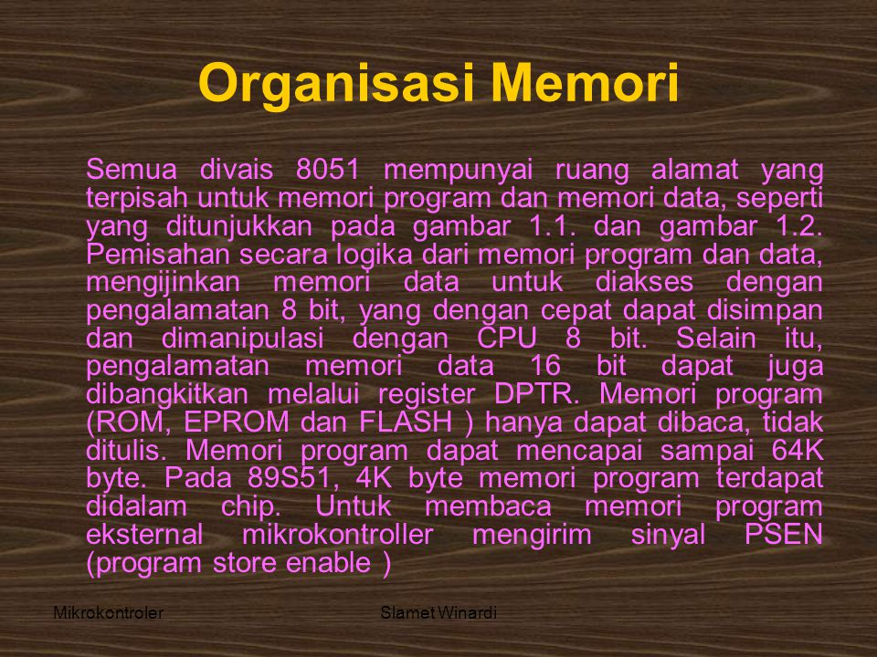 MikrokontrolerSlamet Winardi •Stack Pointer Register Pointer stack mempunyai lebar data 8 bit.