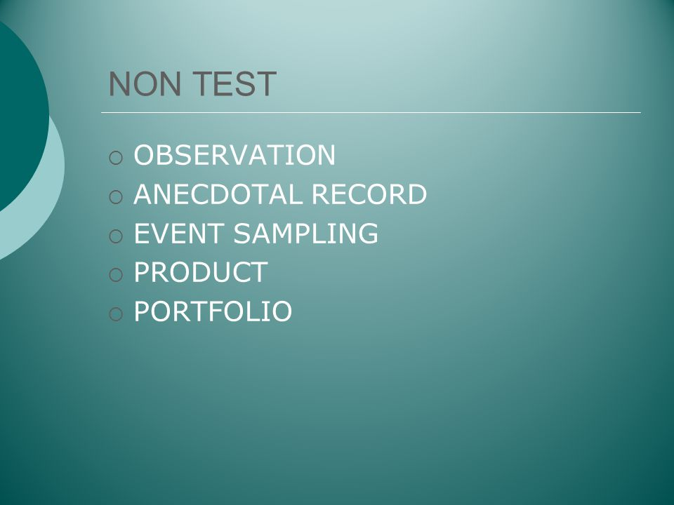 NON TEST  OBSERVATION  ANECDOTAL RECORD  EVENT SAMPLING  PRODUCT  PORTFOLIO
