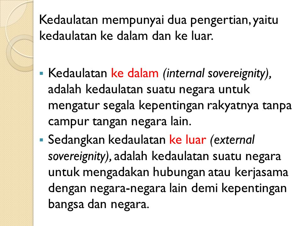 Kedaulatan Rakyat Kedaulatan rakyat identik dengan demokrasi.