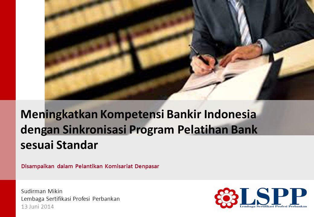 Meningkatkan Kompetensi Bankir Indonesia dengan Sinkronisasi Program Pelatihan Bank sesuai Standar Disampaikan dalam Pelantikan Komisariat Denpasar Su