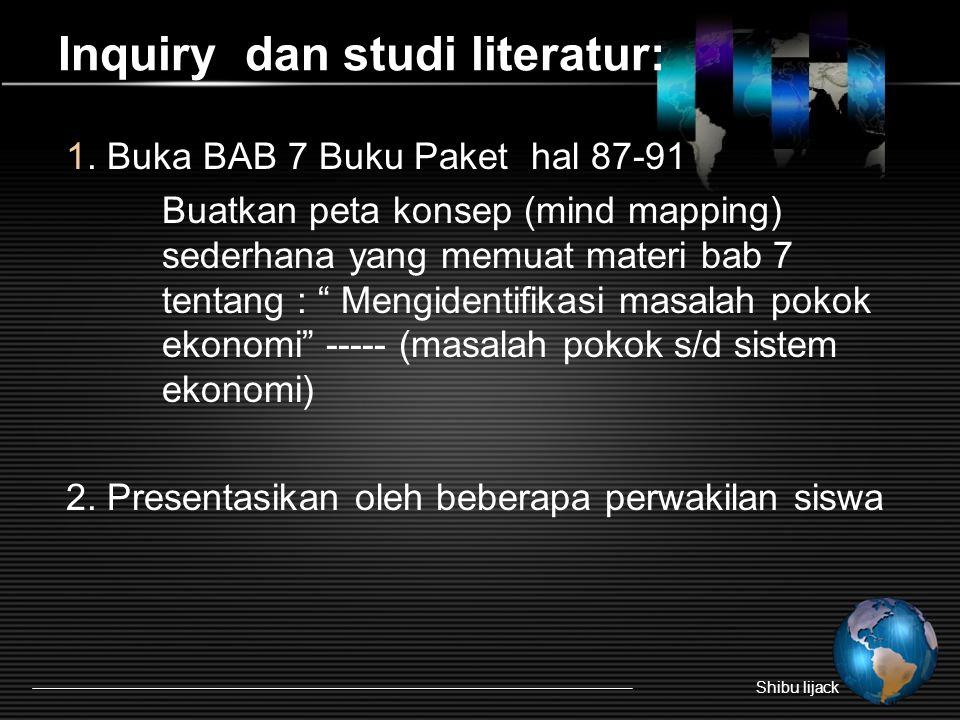 """Inquiry dan studi literatur: 1. Buka BAB 7 Buku Paket hal 87-91 Buatkan peta konsep (mind mapping) sederhana yang memuat materi bab 7 tentang : """" Meng"""