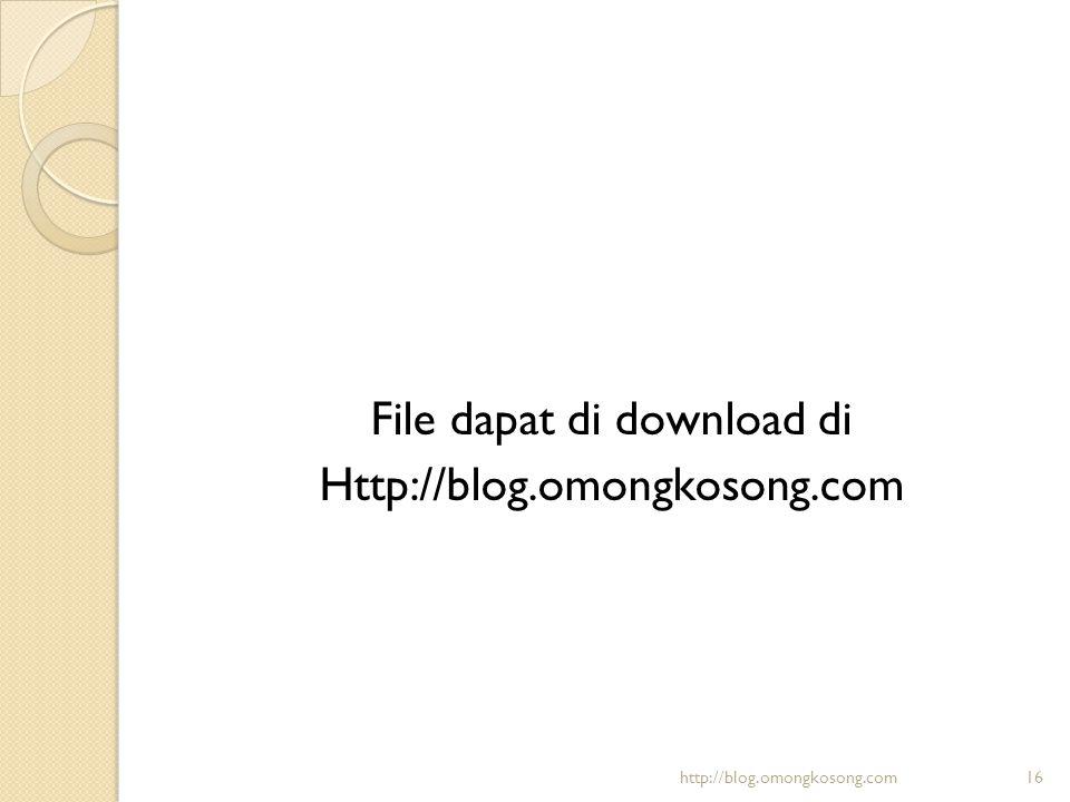 File dapat di download di Http://blog.omongkosong.com http://blog.omongkosong.com16