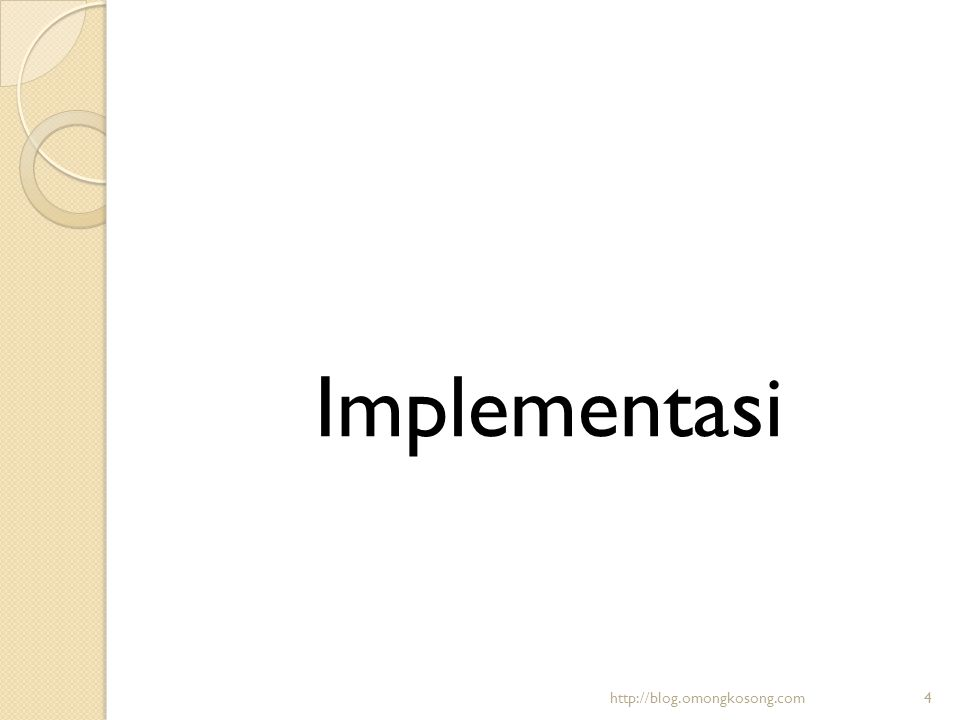 Implementasi http://blog.omongkosong.com4