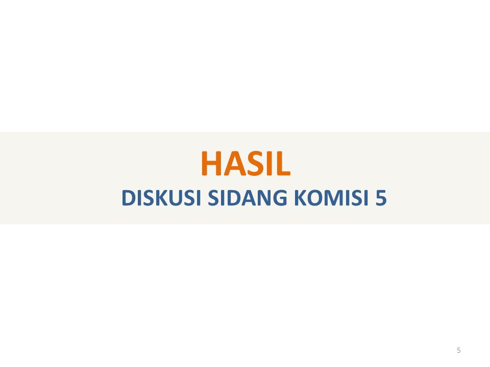 5 HASIL DISKUSI SIDANG KOMISI 5