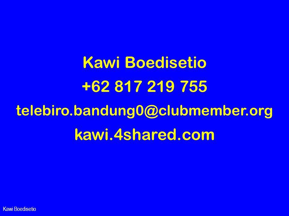 Kawi Boedisetio +62 817 219 755 telebiro.bandung0@clubmember.org kawi.4shared.com Wieke Irawati Kodri fe_bandung@yahoo.com