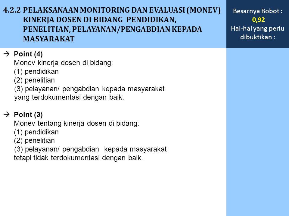  Point (4) Monev kinerja dosen di bidang: (1) pendidikan (2) penelitian (3) pelayanan/ pengabdian kepada masyarakat yang terdokumentasi dengan baik.