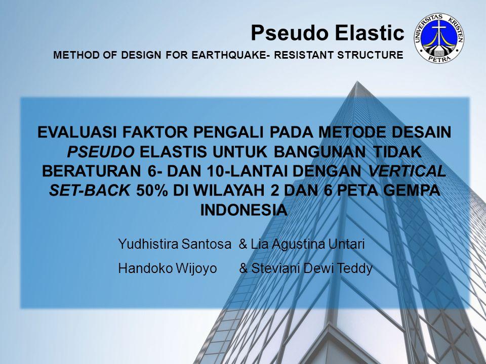 Kesimpulan 1.Desain Pseudo Elastis pada bangunan tidak beraturan dengan vertical set-back 50% telah memenuhi pola keruntuhan partial side sway mechanism untuk periode ulang 50, 200, dan 500 tahun pada keempat bangunan.