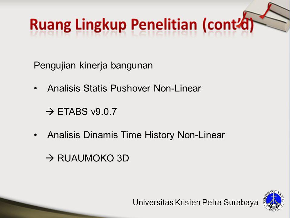 Pengujian kinerja bangunan • Analisis Statis Pushover Non-Linear  ETABS v9.0.7 • Analisis Dinamis Time History Non-Linear  RUAUMOKO 3D