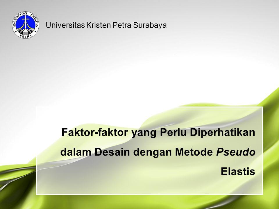 Faktor-faktor yang Perlu Diperhatikan dalam Desain dengan Metode Pseudo Elastis Universitas Kristen Petra Surabaya