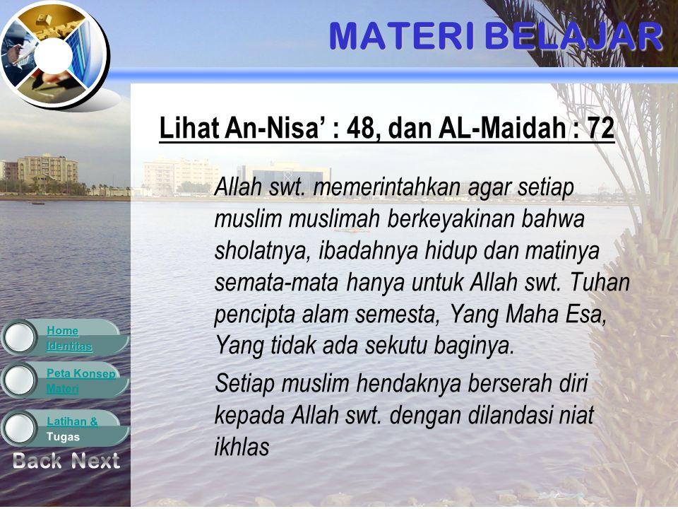 Materi Peta Konsep Tugas Latihan & Identitas Home MATERI BELAJAR Lihat An-Nisa' : 48, dan AL-Maidah : 72 Allah swt.