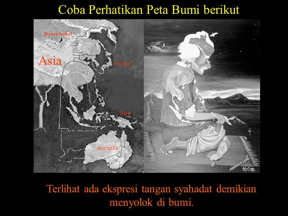 Coba Perhatikan Peta Bumi berikut Terlihat ada ekspresi tangan syahadat demikian menyolok di bumi.