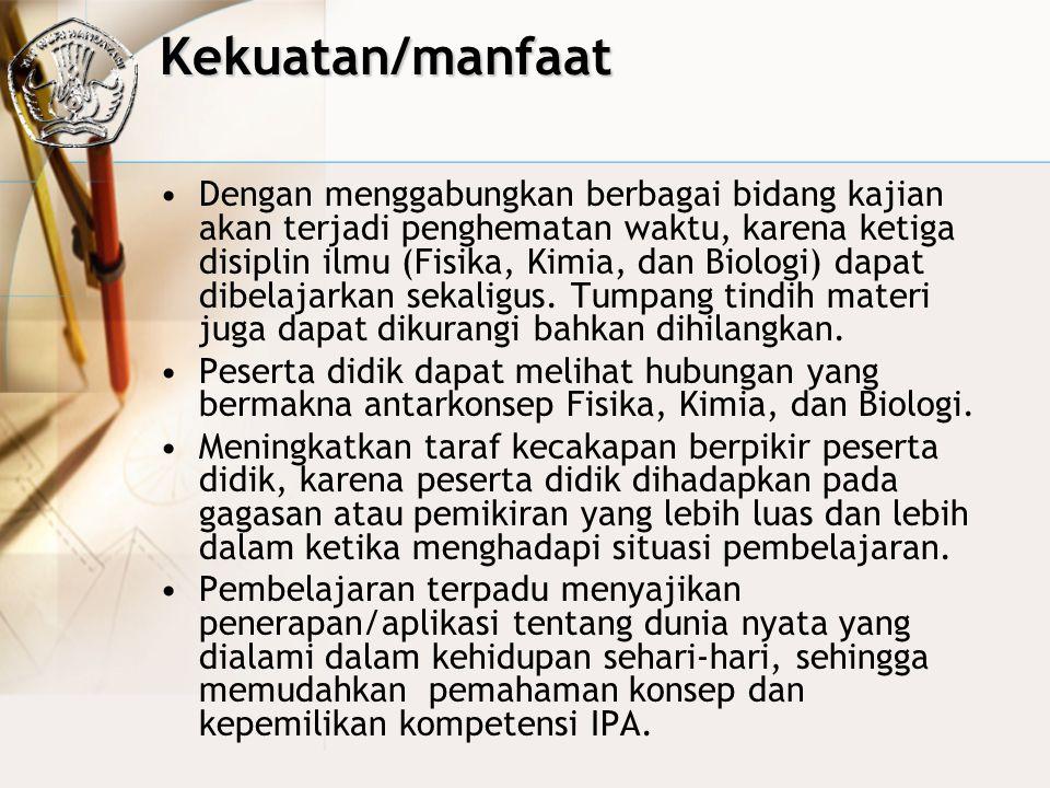 Bidang Kajian IPA di SMP Struktur Keilmuan IPA •Makhluk Hidup dan Proses Kehidupan (Biologi) •Materi dan Sifatnya (Kimia) •Energi dan Perubahannya (Fi