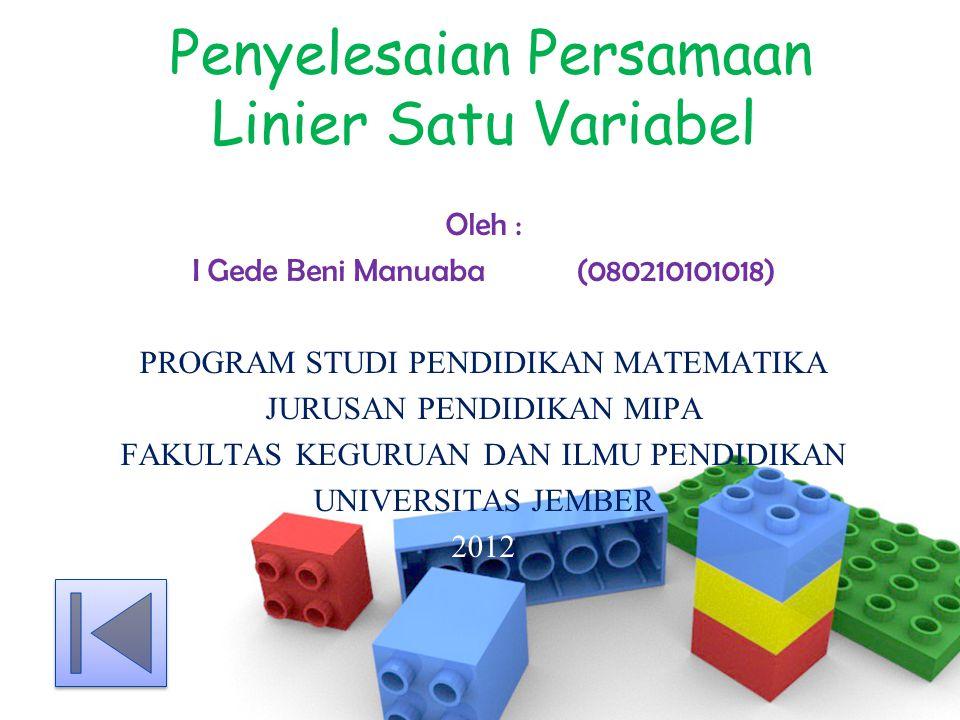 Metode Substitusi •Penyelesaian persamaan linier satu variabel dapat diperoleh dengan cara substitusi, yaitu mengganti variabel dengan bilangan yang sesuai sehingga persamaan tersebut menjadi kalimat yang bernilai benar