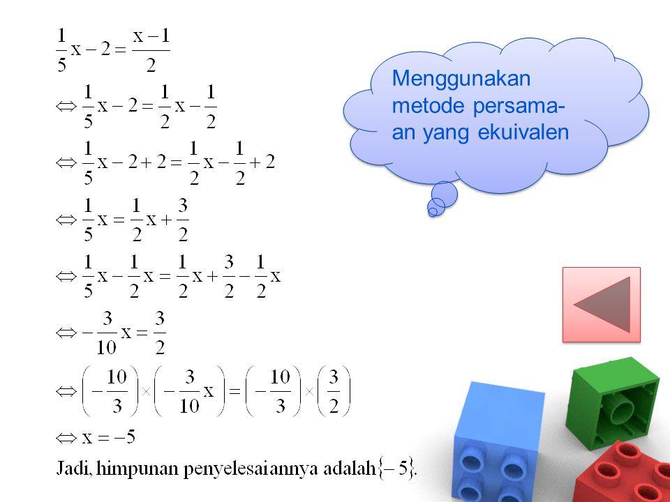 Menggunakan metode persama- an yang ekuivalen