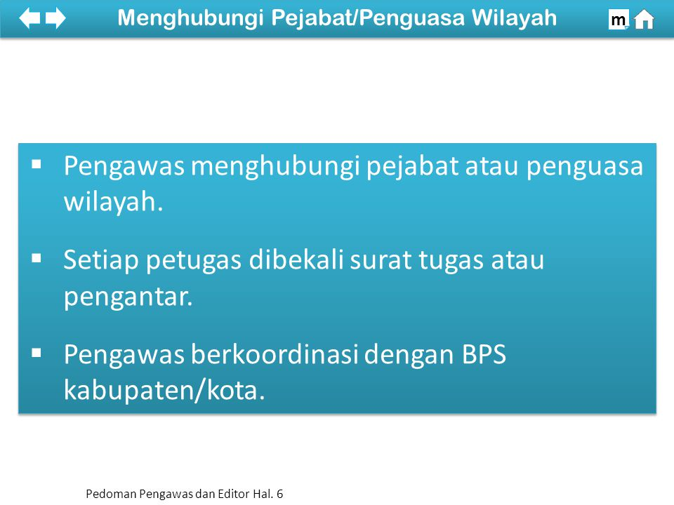  Minta penjelasan dari KSK, atau Staf BPS mengenai lokasi blok sensus sampel.