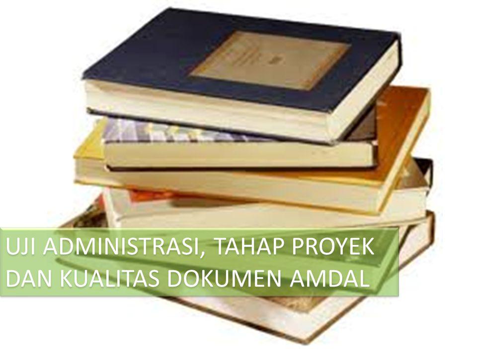 Panduan Penilaian Amdal Rinci (Panduan 05) Dokumen AMDAL KA ANDAL RKL- RPL KA Andal RKL-RPL Muatan rinci sesuai dengan Peraturan MENLH No.
