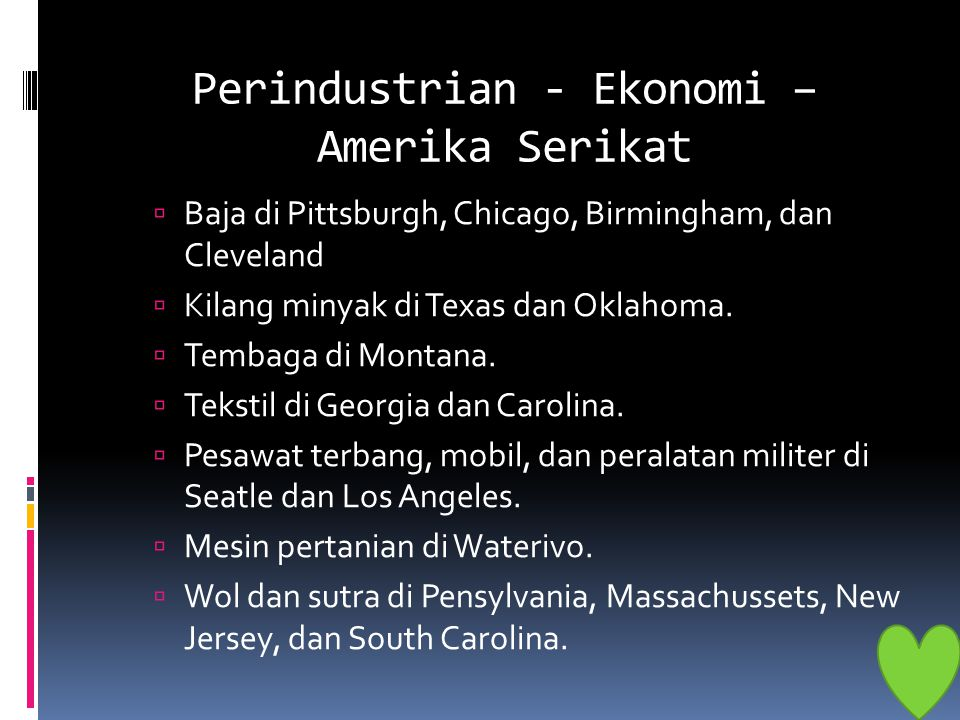  Baja di Pittsburgh, Chicago, Birmingham, dan Cleveland  Kilang minyak di Texas dan Oklahoma.  Tembaga di Montana.  Tekstil di Georgia dan Carolin