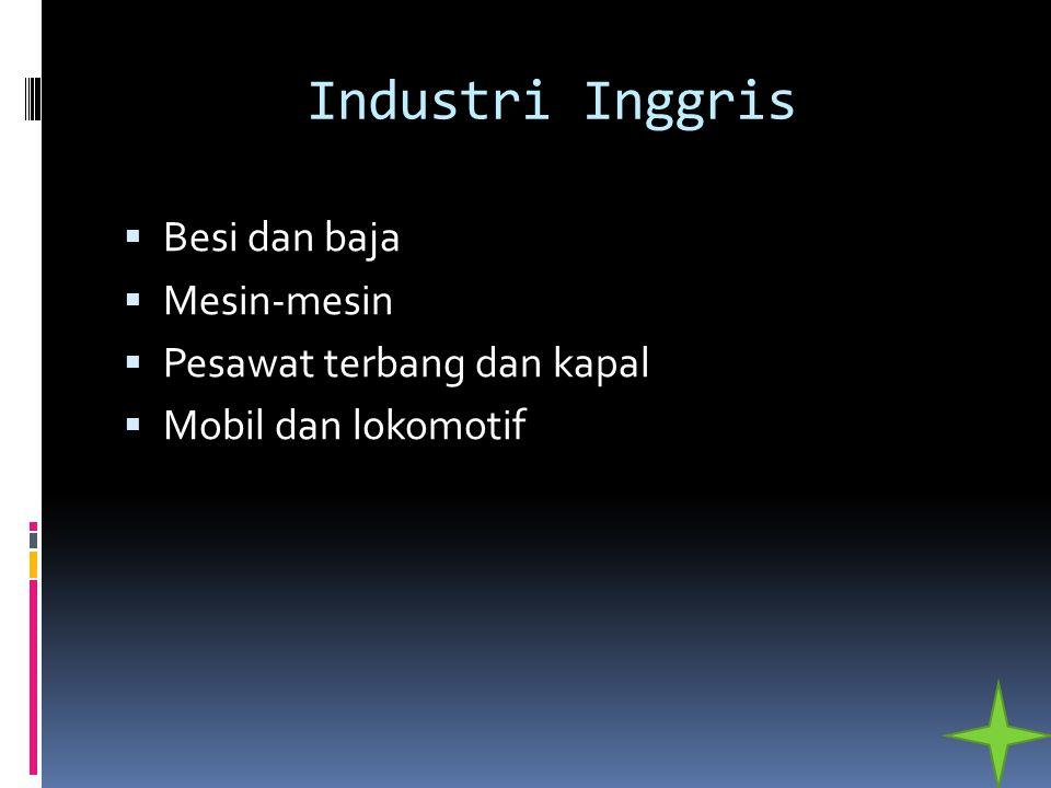 Industri Inggris  Besi dan baja  Mesin-mesin  Pesawat terbang dan kapal  Mobil dan lokomotif